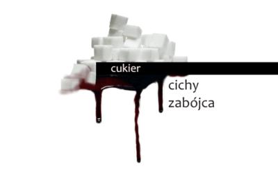 Gorzka prawda – cukier cichy zabójca!