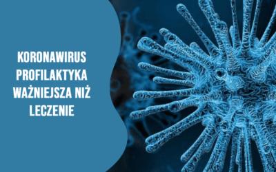 Koronawirus – profilaktyka ważniejsza niż leczenie