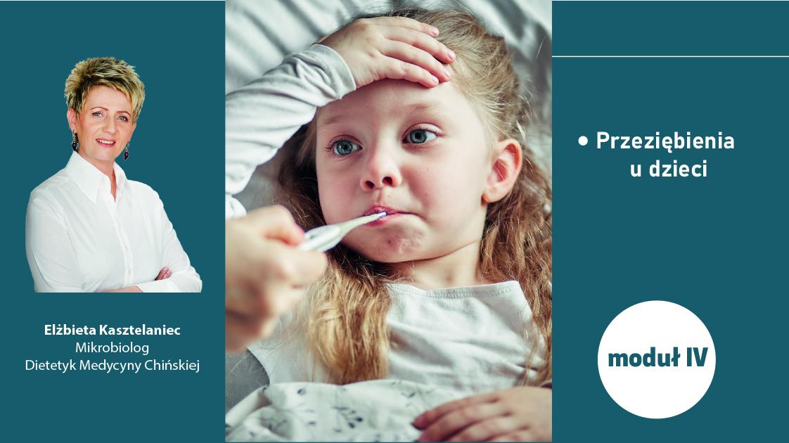 Jak radzić sobie z przeziębieniami u dzieci? - moduł IV